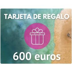 TARJETA DE REGALO DE 600 EUROS